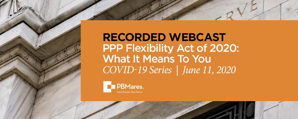 covid 19 webinar ppp flexibility act