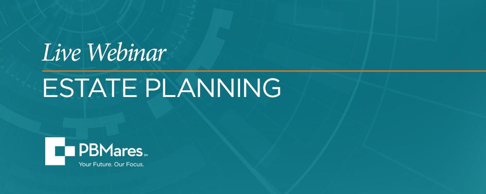 PBMares Live Webinar: Estate Planning