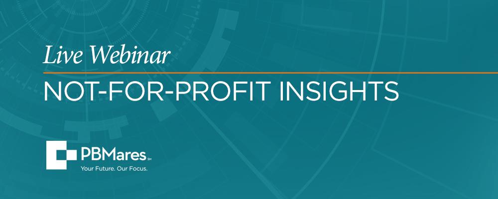 PBMares Live Webinar: Not-for-Profit Insights