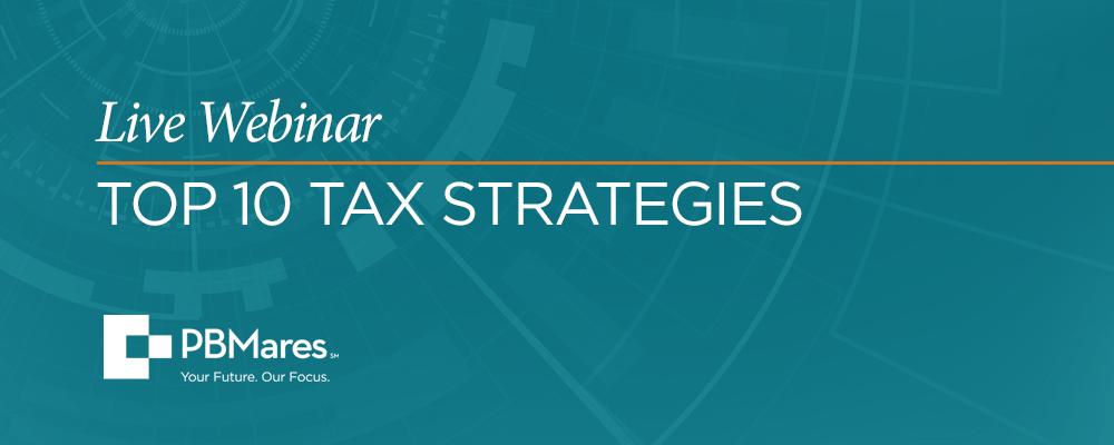 PBMares Live Webinar: Top ten tax strategies